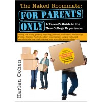 The Naked Roommate: For Parents Only- A Parent's Guide to the New College Experience